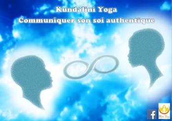 Kundalini-Yoga-Communiquer son Soi authentique